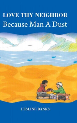 AU41.35 • Buy Love Thy Neighbor Because Man A Dust By Lesline Banks.