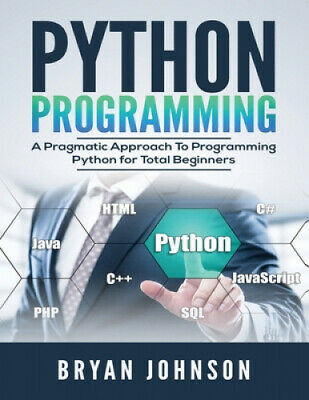 AU23.58 • Buy Python Programming: A Pragmatic Approach To Programming Python For Total