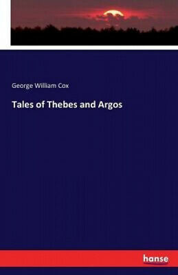 AU56.38 • Buy Tales Of Thebes And Argos By George William Cox.