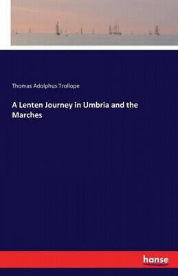 AU50.01 • Buy A Lenten Journey In Umbria And The Marches By Thomas Adolphus Trollope