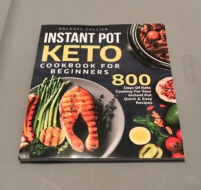 $12.59 • Buy Instant Pot Keto Cookbook For Beginners: 800 Days Of Keto Cooking