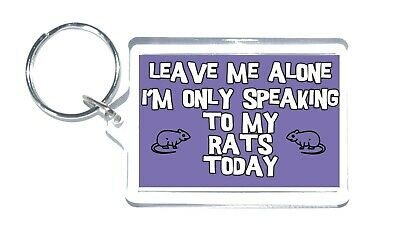£3.25 • Buy Rat Keyring - Leave Me Alone I'm Only Talking To My, Novelty Gift For Rat Lovers