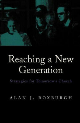 AU19.39 • Buy Reaching A New Generation: Strategies For Tomorrow's Church By Roxburgh, Alan J.