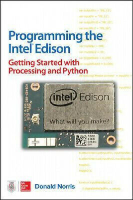 AU35.17 • Buy Programming The Intel Edison: Getting Started With Processing And Python