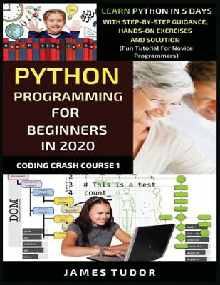 AU18.03 • Buy Python Programming For Beginners In 2020: Learn Python In 5 Days With
