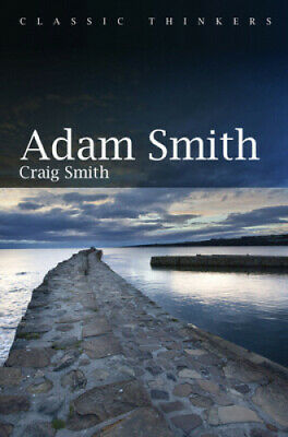 AU85.82 • Buy Adam Smith (Classic Thinkers) By Craig Smith