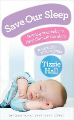 AU33.36 • Buy Save Our Sleep: Helping Your Baby To Sleep Through The Night, From Birth To