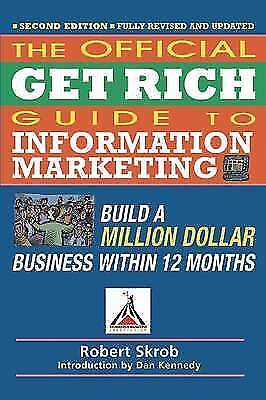 Official Get Rich Guide To Information Marketing - New Book Kennedy, Dan S • 15.87£