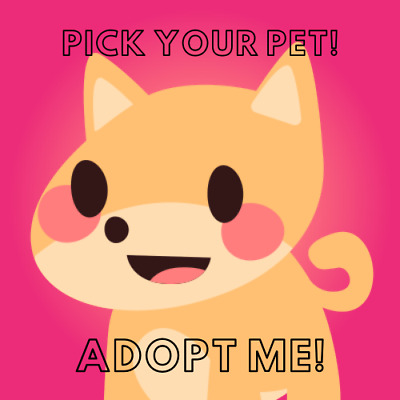 Adopt Me! Pick Your Pet! *UPDATED* (Read Description) • 2.99£