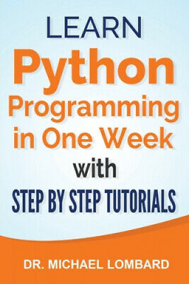 AU13.71 • Buy Python: Learn Python Programming In One Week With Step-by-Step Tutorials: