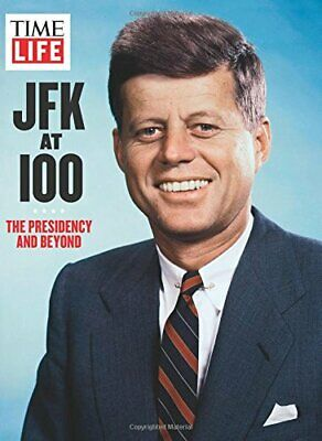 TIME-LIFE JFK AT 100: PRESIDENCY AND BEYOND By Editors Of Time-life *BRAND NEW* • 20.48£