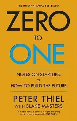 AU21 • Buy Zero To One: Notes On Start Ups, Or How To Build The Future By Peter Thiel,...