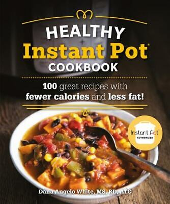 $4 • Buy The Healthy Instant Pot Cookbook: 100 Great Recipes With Fewer Calories And Less