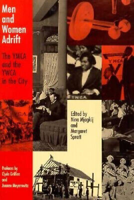 AU56.07 • Buy Men And Women Adrift: YMCA And The YWCA In The City By Nina Mjagkij.