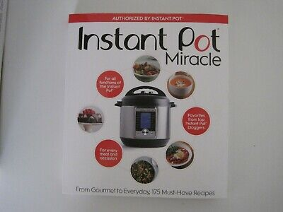 $5.25 • Buy Instant Pot Miracle : From Gourmet To Everyday, 175 Must-Have Recipes By...