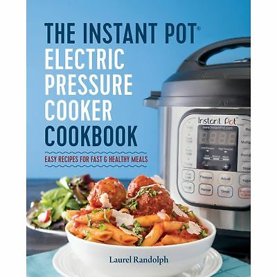 $4.49 • Buy The Instant Pot Electric Pressure Cooker Cookbook: Easy Recipes For Fast & Healt