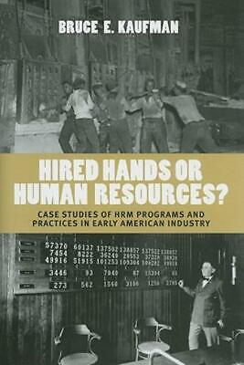 £55.26 • Buy Hired Hands Or Human Resources?: Case Studies Of Hrm Programs And Practices...