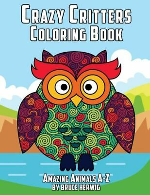 £10.04 • Buy Crazy Critters Coloring Book: Amazing Animals A-Z