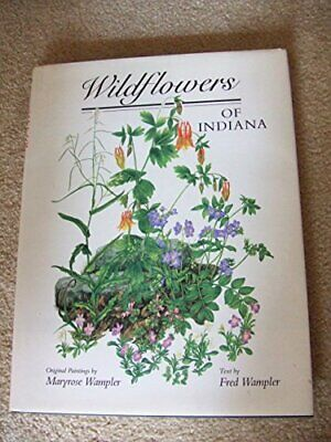 $ CDN112.34 • Buy WILDFLOWERS OF INDIANA By Fred R. Wampler - Hardcover *Excellent Condition*