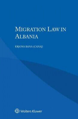 $ CDN137.25 • Buy Migration Law In Albania By Erjona Bana.