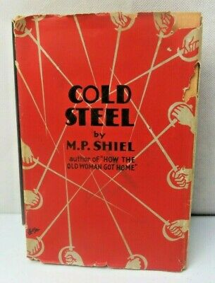 $50 • Buy Cold Steel By M. P. Shiel 1st Edition / 1st Printing 1929 HC DJ Book