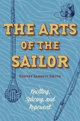 AU17.52 • Buy The Arts Of The Sailor: Knotting, Splicing And Ropework (Dover Maritime)