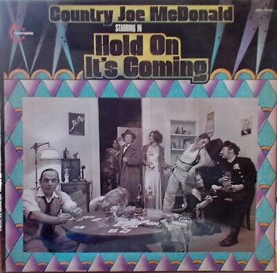 COUNTRY JOE McDONALD - HOLD ON IT'S COMING.  RARE 1971 ISSUE. • 7£
