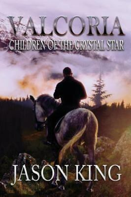Valcoria: Children Of The Crystal Star, King, Jason, Good Book • 4.23£