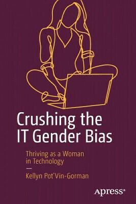 AU37.26 • Buy Crushing The IT Gender Bias: Thriving As A Woman In Technology.