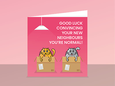 New Home Card Cats - Good Luck Convincing Your New Neighbours You're Normal • 3.99£
