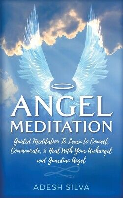 £10.51 • Buy Angel Meditation: Guided Meditation To Learn To Connect, Communicate, And H...