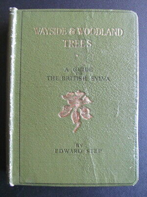 Wayside & Woodland Trees - Edward Step , Frederick Warne & Co 1942 Hardback • 18£