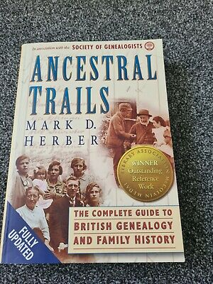 Ancestral Trails: Complete Guide To British Genealogy And Family History By Mark • 2.80£