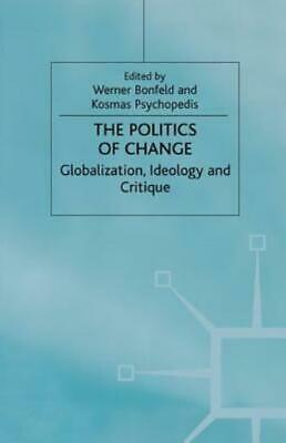 The Politics Of Change: Globalization, Ideology And Critique • 57.16£