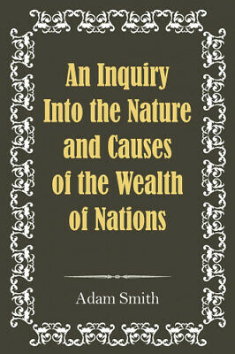 AU53.08 • Buy An Inquiry Into The Nature And Causes Of The Wealth Of Nations By Adam Smith