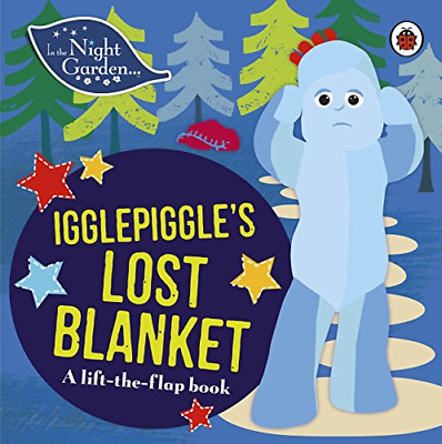 £8.04 • Buy In The Night Garden: Igglepiggle's Lost Blanket: A Lift-the-Flap Book