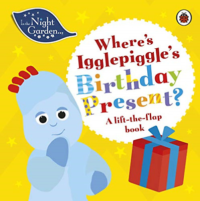 £8.04 • Buy In The Night Garden: Where's Igglepiggle's Birthday Present?: A Lift-the-Flap