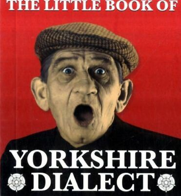 Little Book Of Yorkshire Dialect NEW Kellett Arnold • 2.88£