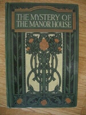 £6 • Buy The Mystery Of The Manor House, Mrs Henry Clarke, Illus, Harold Copping