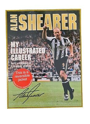 Alan Shearer Autobiography- My Illustrated Career - Signed - Good Condition • 20£