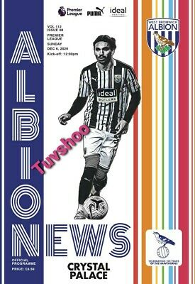West Brom Bromwich Albion V Crystal Palace PL PROGRAMME 5/12/20! PRE-ORDER!!! • 6.89£