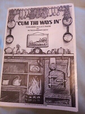 Cum Thi Ways In  Yorkshire Dialect Poems By Ruth Harrison Dent • 0.99£