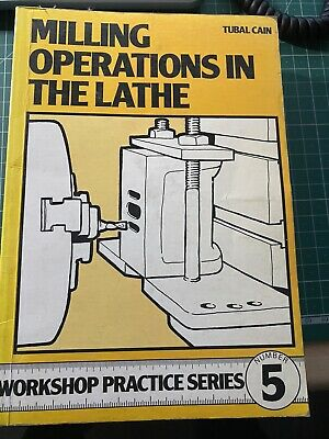 Milling Operations In The Lathe By Tubal Cain • 5£