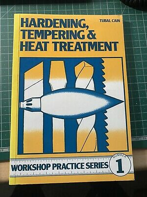 Hardening, Tempering And Heat Treatment By Tubal Cain • 5£