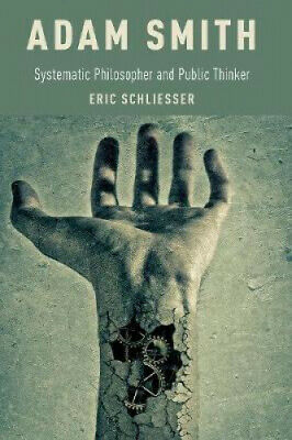 AU51.23 • Buy Adam Smith: Systematic Philosopher And Public Thinker By Eric Schliesser