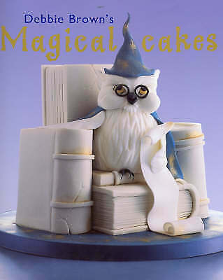 Magical Cakes By Brown, Debbie Hardback Book Very Good Condition • 5.75£