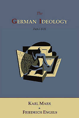 The German Ideology By Karl Marx, Friedrich Engels (Paperback / Softback, 2011) • 4.26£