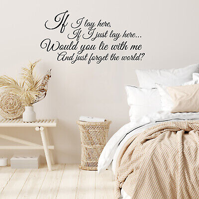 Vinyl Wall Art Decal - If I Lay Here, If I Just Lay Here, Would You Lie With • 13.44£