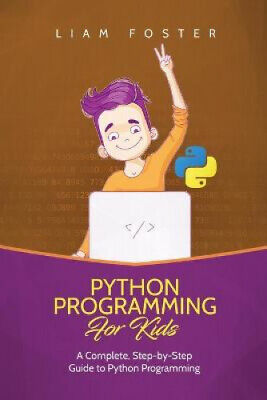 AU25.21 • Buy Python Programming For Kids: A Complete, Step-by-Step Guide To Python