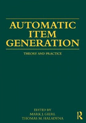 AU105 • Buy Automatic Item Generation: Theory And Practice By Mark J. Gierl